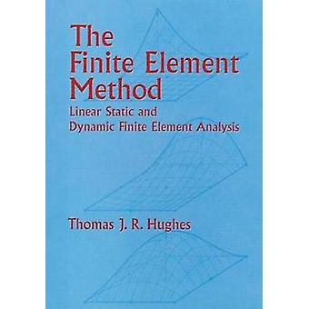 The Finite Element Method - Linear Static and Dynamic Finite Element A