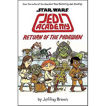 Jedi Academy - Return of the Padawan by Jeffrey Brown - 9780545621250