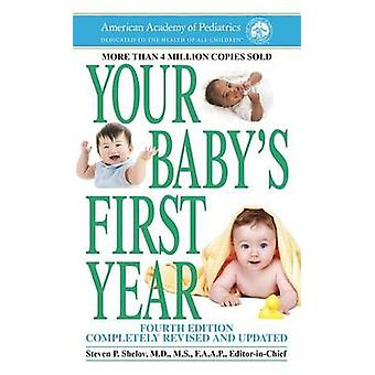 Your Baby's First Year (4th) by American Academy of Pediatrics - Stev