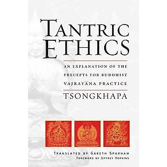 Tantric Ethics - An Explanation of the Precepts for Buddhist Vajrayana