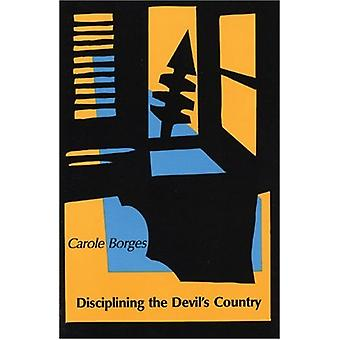 Disciplining the Devils Country by Carole Borges - 9780914086772 Book
