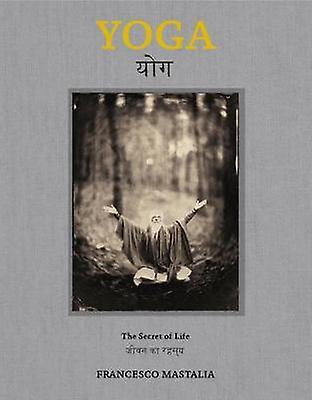 Yoga - The Secret of Life by Francesco Mastalia - 9781576878569 Book