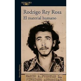 El Material Humano / Human Matter by Rodrigo Rey Rosa - 9788420427478