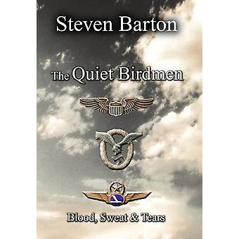 The Quiet Birdmen Blood Sweat  Tears by Barton & Steven
