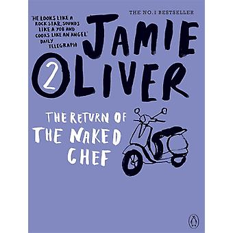 The Return of the Naked Chef (Paperback) by Oliver Jamie