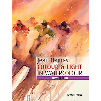 Jean Haines Colour & Light in Watercolour: New Edition (How to Paint) (Paperback) by Haines Jean