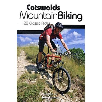 Cotswolds Mountain Biking: 20 Classic Rides (Paperback) by Fenton Tom