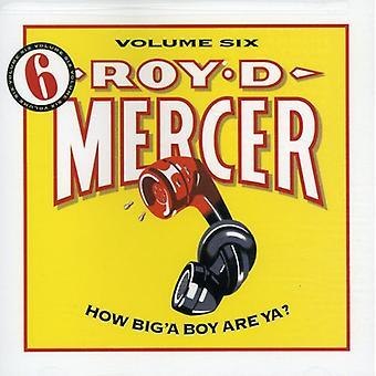 Roy D. Mercer - Roy D. Mercer: Vol. 6-Hoe Big'a Boy zijn Ya? [CD] USA import