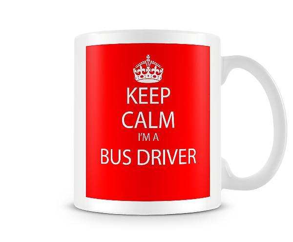 Hålla lugn Im ett Bus Driver tryckta mugg tryckta mugg