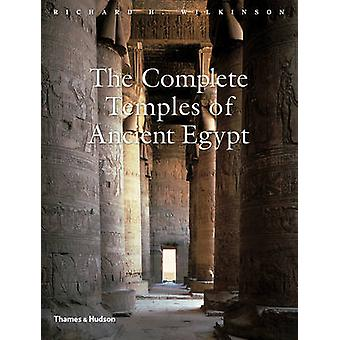 The Complete Temples of Ancient Egypt by Richard H. Wilkinson - 97805