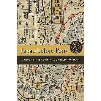 Japão antes de Perry - uma breve história (2a edição revisada) por Conrad T