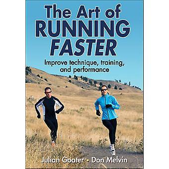 De kunst van het runnen van sneller door Julian Goater - Don Melvin - 97807360955