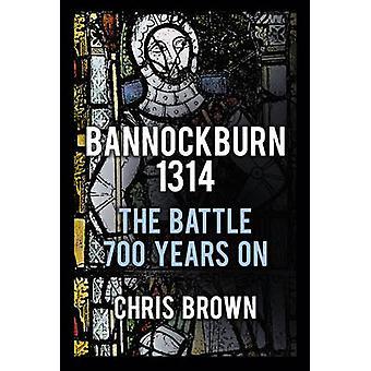 1314-المعركة Bannockburn 700 سنة على كريس براون--9780750953