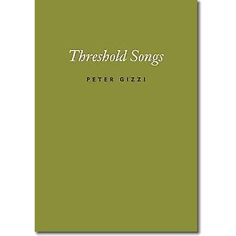 Threshold Songs by Peter Gizzi - 9780819573476 Book