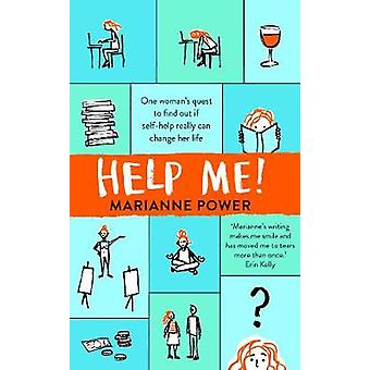 Help Me! - One Woman's Quest to Find Out if Self-Help Really Can Chang