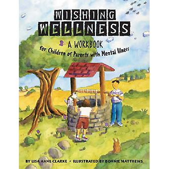 Wishing Wellness - A Workbook for Children of Parents with Mental Illn