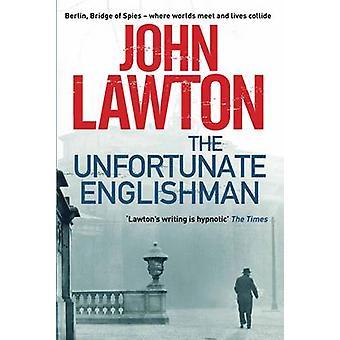 Den olyckliga engelsmannen (Main) av John Lawton - 9781611856187 bok
