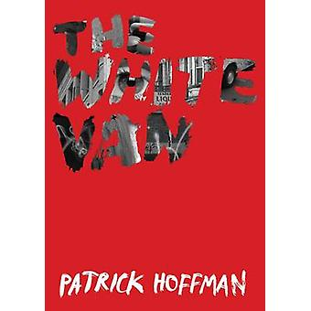 The White Van (Main) by Patrick Hoffman - 9781611855593 Book