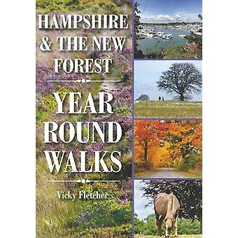 Hampshire & The New Forest Year Round Walks by Hampshire & Th