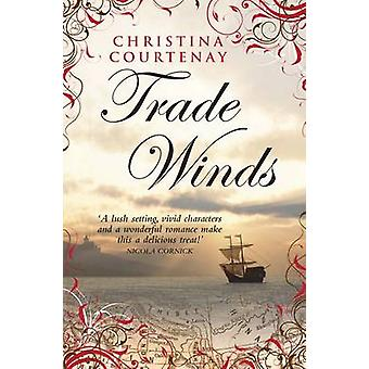 Trade Winds by Christina Courtenay - 9781906931230 Book