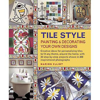 Tile Style Painting & Decorating Your Own Designs - Creative Ideas for