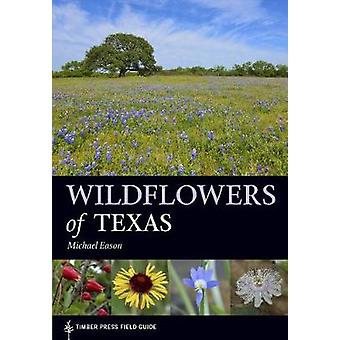 Wildflowers of Texas by Michael Eason - 9781604696462 Book