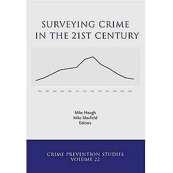 Surveying Crime in the 21st Century by Michael G. Maxfield - Michael