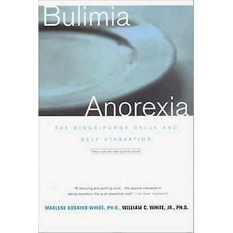 Bulimia Anorexia - The Binge/Purge Cycle and Self Starvation (3rd Revi