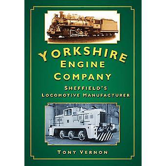 De Yorkshire Motor Co - Sheffield de locomotief fabrikant door Tony
