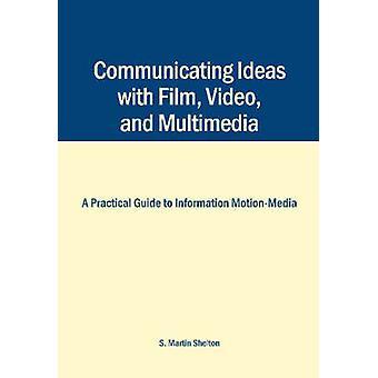 Kommunikation von Ideen mit Film - Video- und Multimedia - eine praktische G