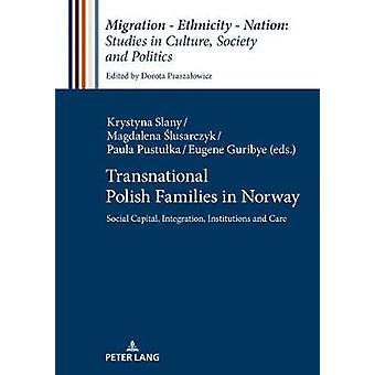 Transnational Polish Families in Norway - Social Capital - Integration
