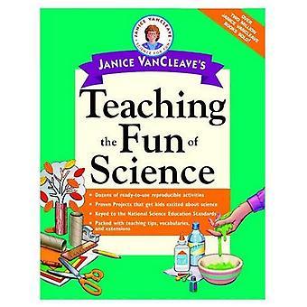 Janice VanCleaves Lehre des Spass der Wissenschaft: Easy Ways to Make effektiv Lehren und lernen Spaß