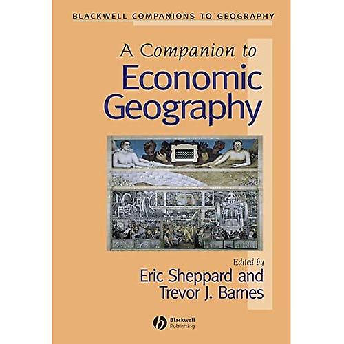 A Companion to Economic Geography (noirwell Companions to Geography)