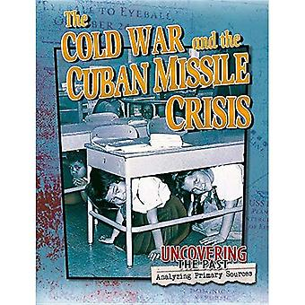 The Cold War and the Cuban Missile Crisis (Uncovering the Past: Analyzing Primary Sources)