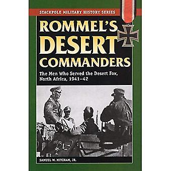 Deserto comandanti di Rommel: gli uomini che hanno servito la volpe del deserto, Nord Africa 1941-42 (storia militare di Stackpole)