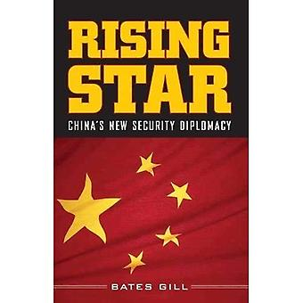 Rising Star: China's New Security Diplomacy and Its Implications for the United States