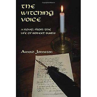 The Witching Voice: A Novel from the Life of Robert Burns