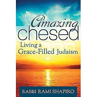 Amazing Hessed: Vivre un judaïsme remplis de Grace
