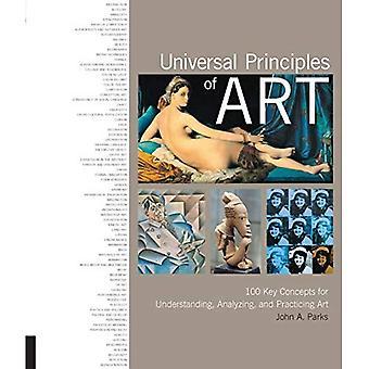 Universella principer av konst: 100 viktiga begrepp för att förstå, analysera och öva konst