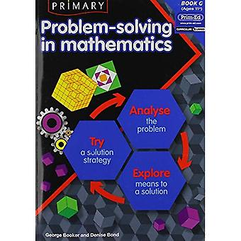 Primary Problem-solving in Mathematics: Bk.G: Analyse, Try, Explore