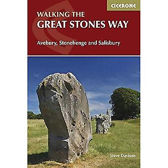 The Great Stones Way: Avebury,�Stonehenge and Salisbury