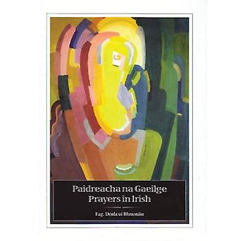 Paidreacha Na Gaeilge: Böner i irländska