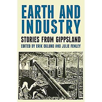 Earth and Industry: Stories from Gippsland (Monash Studies in Australian Society)