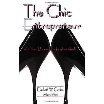 Chic Entrepreneur: Put Your Business in Higher Heels