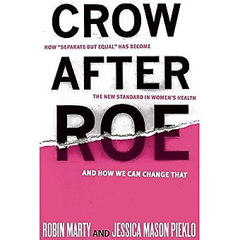 Crow After Roe: How