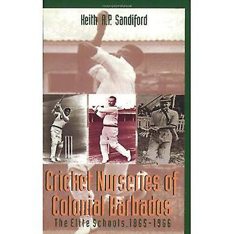Cricket Nurseries of Colonial Barbados: The Elite Schools, 1865-1966
