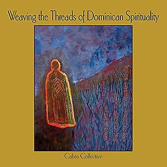 Weaving the Threads of Dominican Spirituality