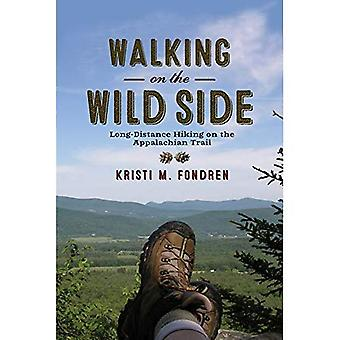 Walking on the Wild Side: Long-Distance Hiking on the� Appalachian Trail