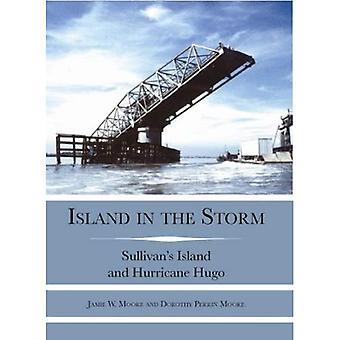 Island in the Storm:: Sullivan's Island and Hurricane Hugo (Disaster)