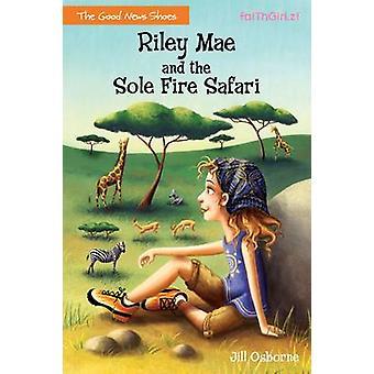 Riley Mae and the Sole Fire Safari by Osborne & Jill